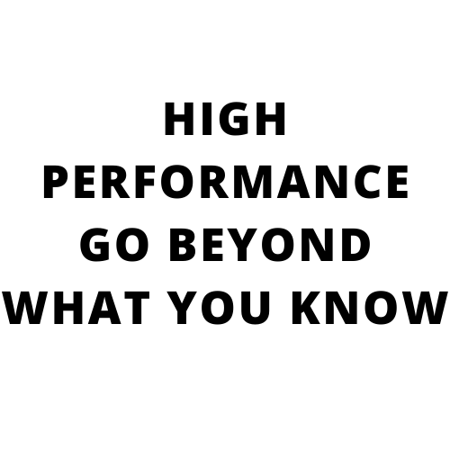 COURSE_1_HIGH PERFORMANCE GO BEYOND WHAT YOU KNOW